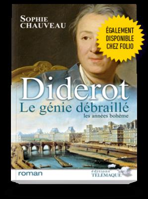 Diderot, le génie débraillé</br>(Les années bohème 1728-1749)