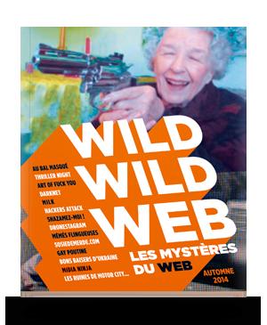Wild Wild Web, les mystères du web