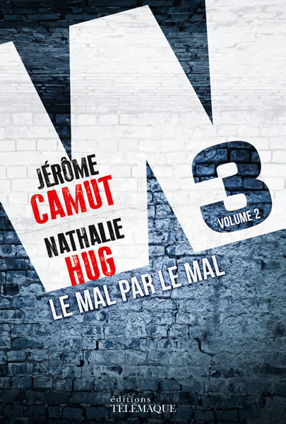 W3 - T.2 - Le Mal Par Le Mal - Jérôme Camut, Nathalie Hug
