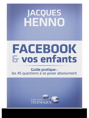 Facebook & vos enfants, guide pratique