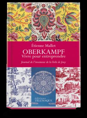 Oberkampf, vivre pour entreprendre