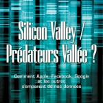 Plat 1 « Silicon Valley / Prédateurs Vallée ? »