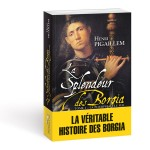 « La Splendeur des Borgia tome 1 »