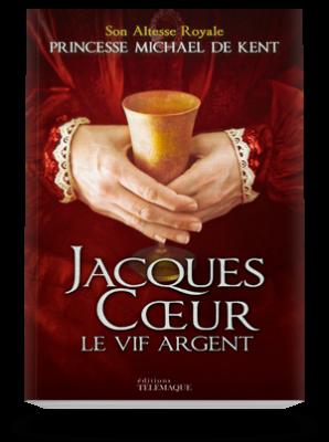 Jacques Cœur </br>Le vif argent