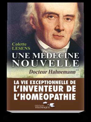 Une Médecine nouvelle</br>Docteur Hahnemann tome 2 : 1796-1843