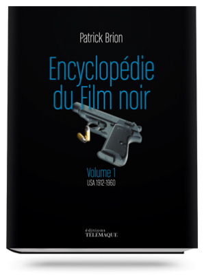 Encyclopédie du Film noir<br>Volume 1<br>USA 1912-1960
