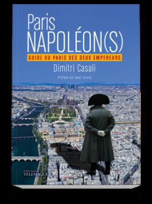 Paris NAPOLÉON(S)</br>Guide du Paris</br>des deux Empereurs