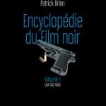 Plat 1 « Encyclopédie du Film noir vol.1 »