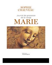 Télécharger les visuels de couverture Journal de grossesse de la Vierge Marie • Sophie Chauveau
