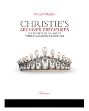 Télécharger les visuels de la couverture de Christie's Archives précieuses, les secrets de 250 ans de ventes joaillères d'exception • Vincent Meylan