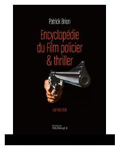 Télécharger les visuels de couverture Encyclopedie du film policier & thriller –USA 1961-2019 • Patrick Brion