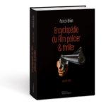 Encyclopédie du Film policier & thriller –USA 1961-2019 en volume