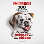 Visuel de première de couverture : Science & Vie, 100 questions/réponses, ce que la science sait sur les chiens