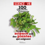 Visuel de première de couverture : Science & Vie, 100 questions/réponses, ce que la science sait sur les plantes qui soignent
