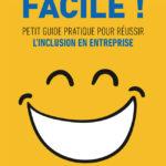 Première de couverture de Facile, petit guide pratique de l'inclusion en entreprise
