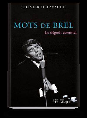 Mots de Brel, Le dégoût essentiel