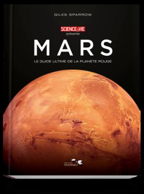 Mars, le guide ultime </br>de la planète rouge