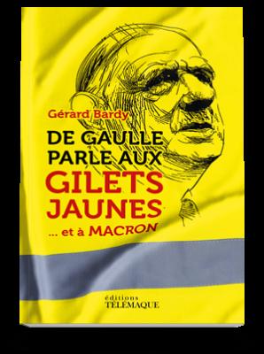 De Gaulle parle<br>aux Gilets Jaunes…<br>et à Macron