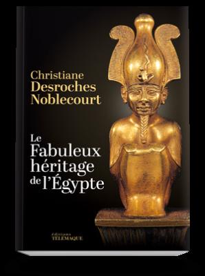 Le Fabuleux héritage <br>de l'Égypte (éd. 2019)