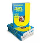 Couverture en volume de Jaune… et après ? • Jacline Mouraud