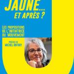Première de couverture de Jaune… et après ? • Jacline Mouraud