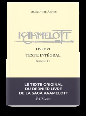Kaamelott Livre VI<br>Texte intégral<br>épisodes 1 à 9