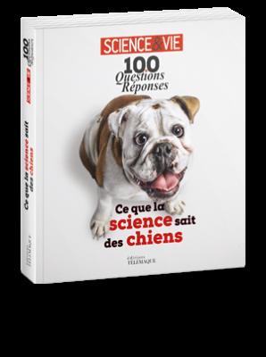 Science & Vie<br>100 questions/réponses :<br>ce que la science sait<br>sur les chiens