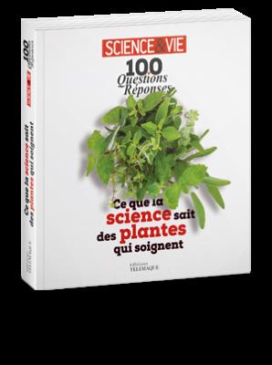 Science & Vie<br>100 questions/réponses :<br>ce que la science sait sur<br>les plantes qui soignent